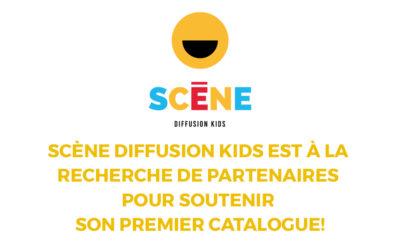 Scène Diffusion Kids est à la recherche de partenaires pour soutenir son premier catalogue!